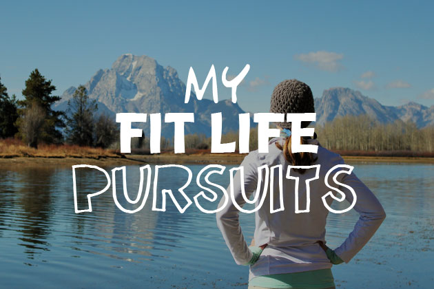 Fit Life Pursuits What Are You Pursuing In Life Fit Life Pursuits