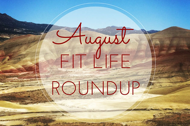 Fit Life August Roundup: Live The Life You Want