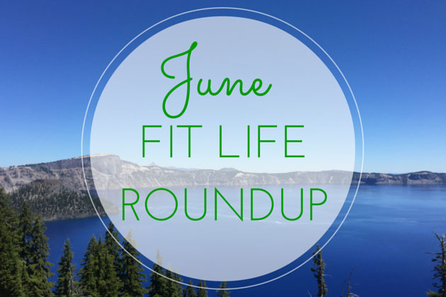 June Fit Life Roundup