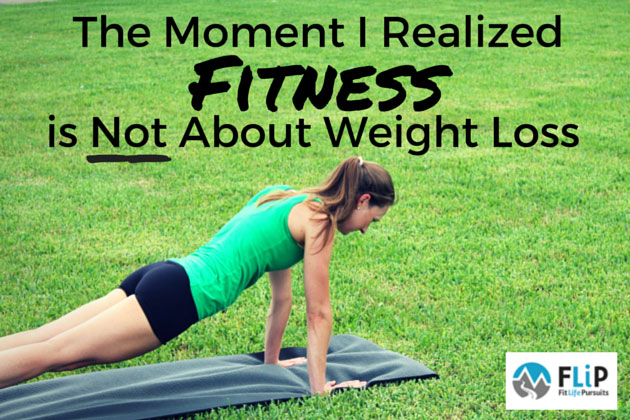 Fitness is not about weight loss