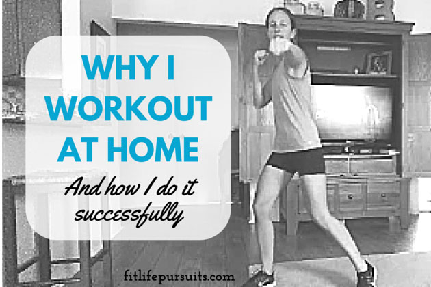 Why I Workout at Home and How I Do it (Succesfully)