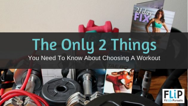 2 Things to Know Before Choosing a Workout