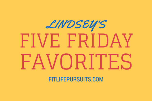 Lindsey's Friday Favorites