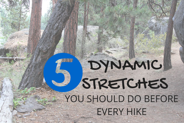 Dynamic stretches you should do before every hike