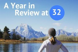 A Year in Review at 32