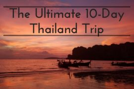 The Ultimate 10 Day Thailand Trip